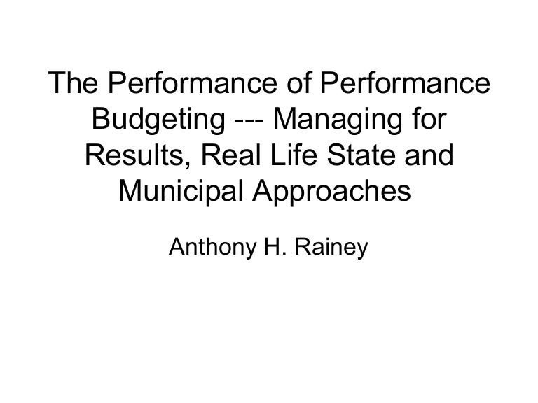 performance based budgeting Priorities & performance based budget priorities and performance based budgeting (ppbb) is the process of identifying and prioritizing the governor's vision as it relates to the state's core functions, their costs and delivering effective and efficient outcomes.