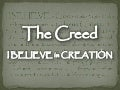 The Creed - I Believe In Creation