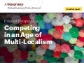 A.T. Kearney Competing in an Age of Multi-Localism