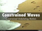 Constrained Waves