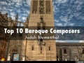 Top 10 Baroque Composers