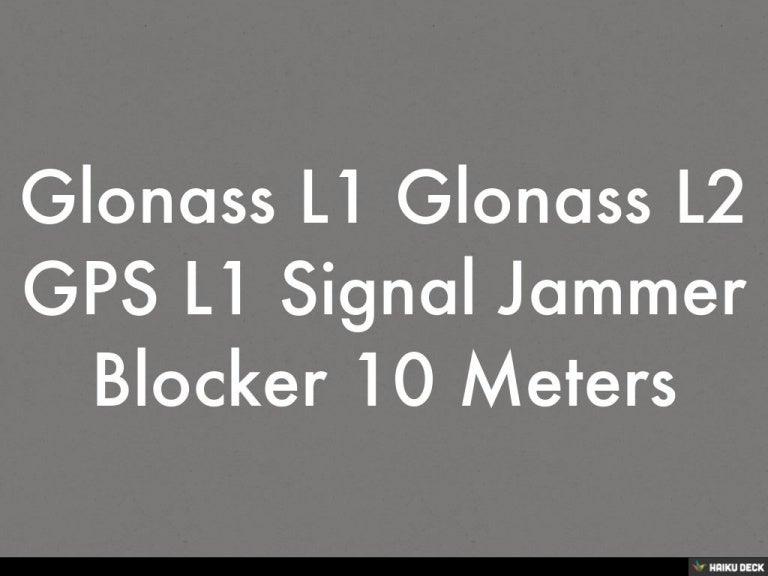 Glonass L1 Glonass L2 GPS L1 Signal Jammer Blocker 10 Meters