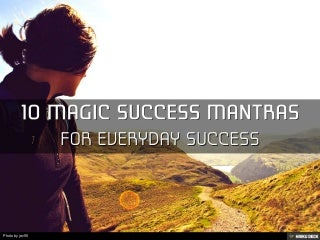 10 Magic Success Mantras For Everyday Success
