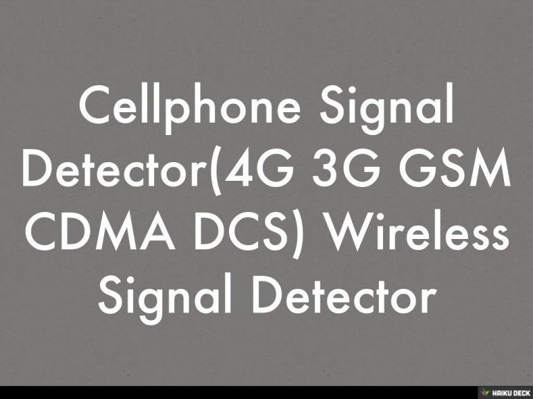 Cellphone Signal Detector(4G 3G GSM CDMA DCS) Wireless