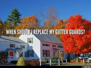 When Should I Replace My Gutter Guards? by LeafFilter