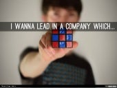 I wanna lead in a company which...