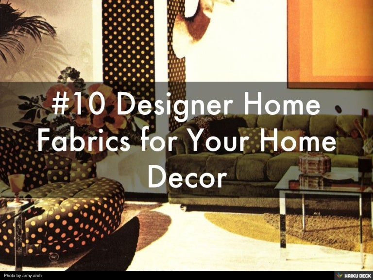 #10 Designer Home Fabrics For Your Home Decor