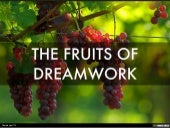 THE FRUITS OF DREAMWORK