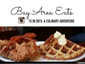 Bay Area Eats: 15 in 2015