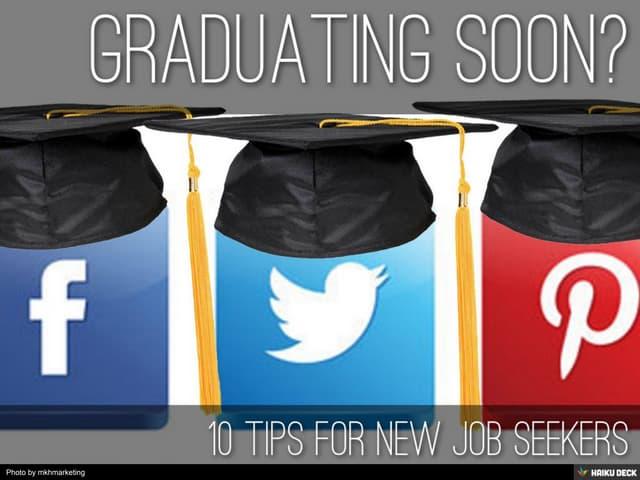 10 Tips for Job Seekers Graduating Soon