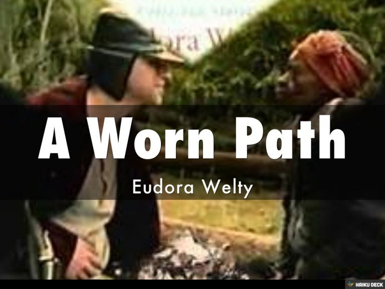 a grandmothers love in a worn path y eudora welty The following entry presents criticism on welty's short story a worn path, first published in the atlantic monthly in february 1940, and later in a curtain of green, 1941 see also eudora welty.