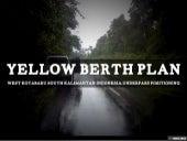 Yellow berth plan,West Kotabaru-South Kalimantan-INDONESIA