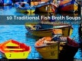10 Traditional Fish Broth Soups from around the World
