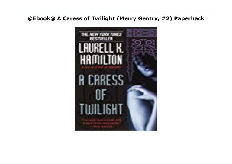 Ebook@ A Caress of Twilight (Merry Gentry, #2) Paperback