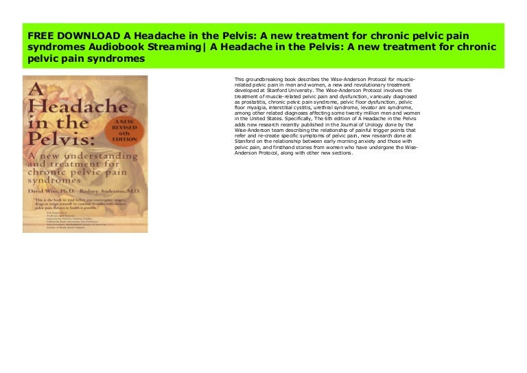 Free Download A Headache In The Pelvis A New Treatment For Chronic P
