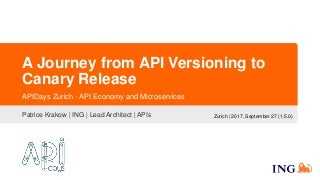 A Journey from API Versioning to Canary Release - APIDays Zurich 2017