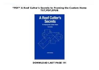 *PDF* A Roof Cutter's Secrets to Framing the Custom Home TXT,PDF,EPUB