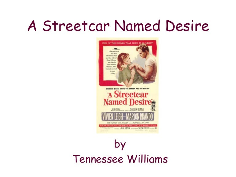 character analysis on a street car named desire by tennessee williams A streetcar named desire blanche dubois is a very diverse character in the play a streetcar named desire, by tennessee williams she is a tragic and.