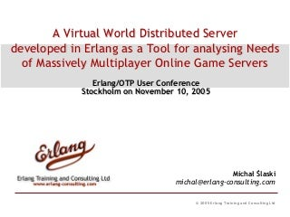A Virtual World Distributed Server Developed In Erlang As A Tool For Analysing Needs Of Massively Multiplayer Online Game Servers