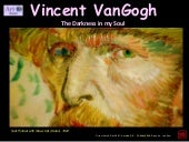 Vincent Van Gogh -The Darkness in my Soul