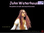 John Waterhouse - Myth & Beautiful Women