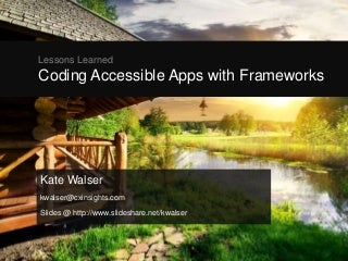 Lessons Learned: Coding Accessible Apps with Frameworks 2017