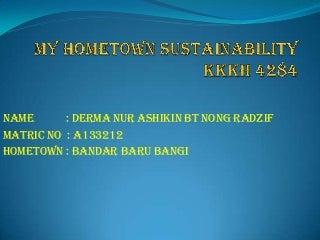 my hometown sustainability-bandar baru bangi-derma nur ashiki-ukm-a133212
