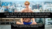 JCI & THE FUTURE OF WORK & ORGANIZATIONS