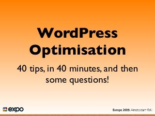 WordPress Optimisation - A4UExpo