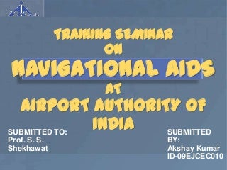 Ppt on Communication and Navigation at AIPORT AUTHORITY OF INDIA