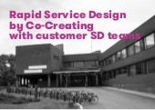 Rapid Service Design by Co-Creating with customer SD teams - Kuudes Kerros - #sda15
