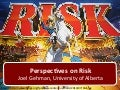 Perspectives on Risk, AAPG-CSPG Conference Presentation