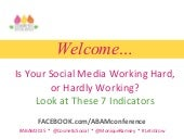 Is Your Social Media Working Hard or Hardly Working? Look at these 7 Indicators