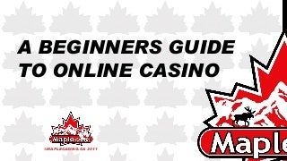 A beginners guide to online casino