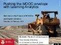 Pushing the MOOC envelope with Learning Analytics