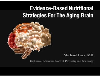 Evidence-Based Nutritional Strategies for the Aging Brain