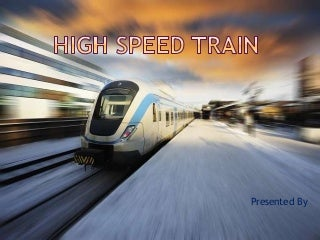 seminar presentation on high speed train