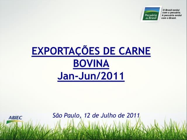 Abiec: resultados das exportações de carne bovina no 1º semestre de 2011