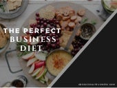 The Perfect Business Diet