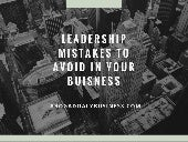 Leadership Mistakes To Avoid in Your Business