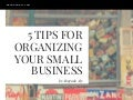 5 Tips For Organizing Your Small Business
