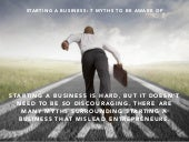 Starting a Business: 7 Myths to be Aware of