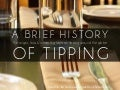 A Brief History of Tipping