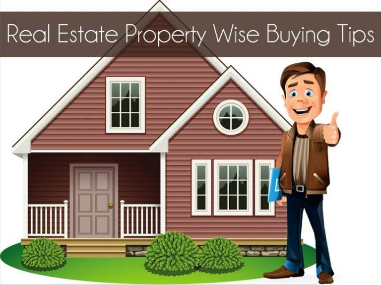 Real Estate Property Wise Buying Tips