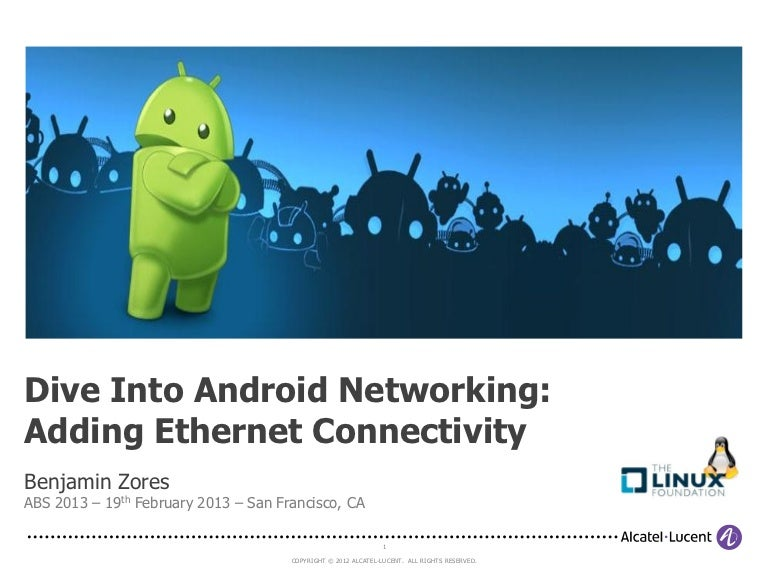 ABS 2013: Dive into Android Networking - Adding Ethernet Connectivity