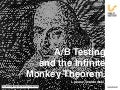 A/B Testing and the Infinite Monkey Theory