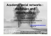 Academic Social Networks : Challenges and opportunities. 7th UNICA Scholarly Communication Seminar