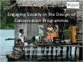 Engaging society in the design of conservation programmes