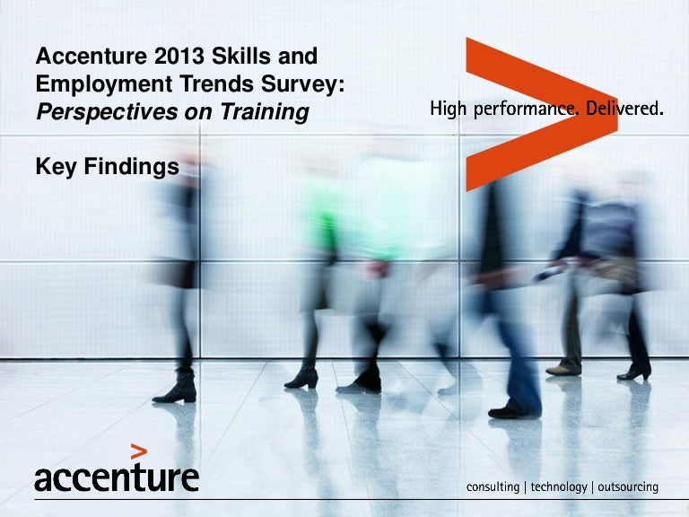 accenture 2013 skills and employment trends survey perspectives on t