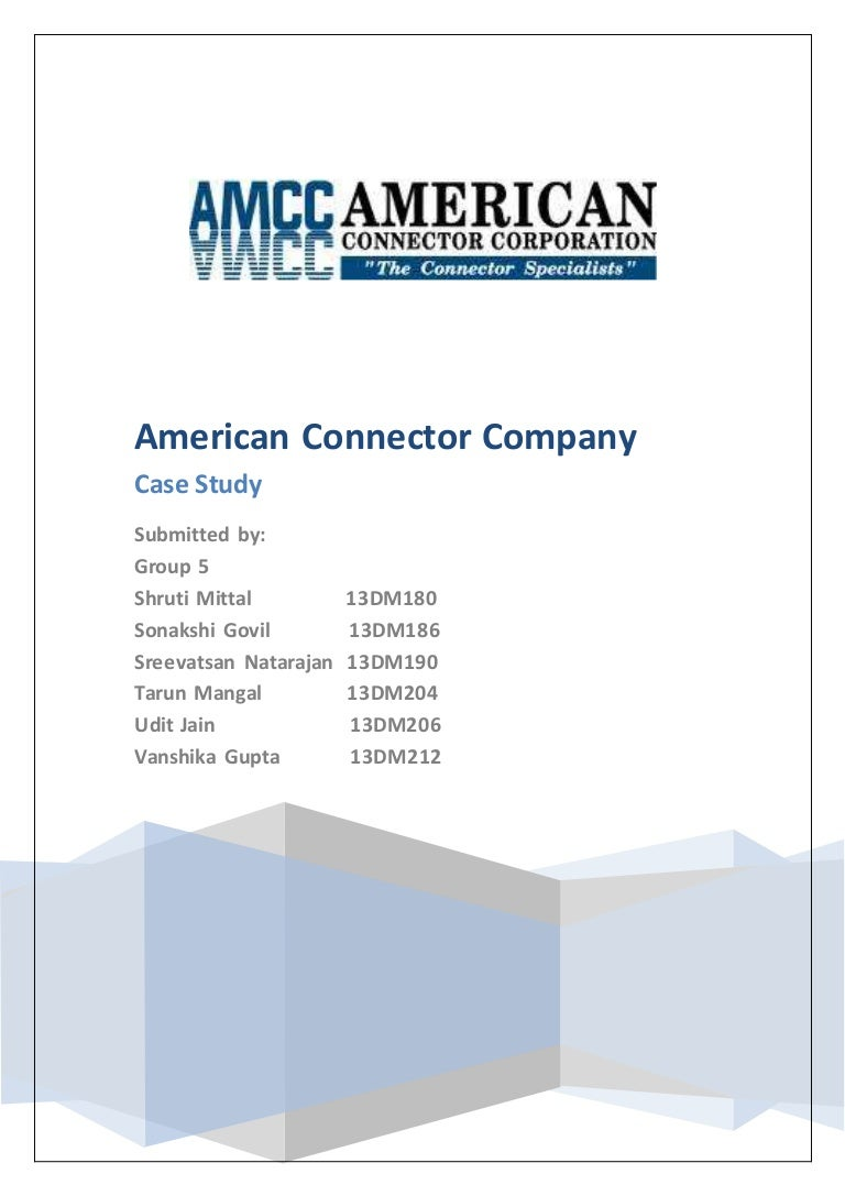 american connector company case Case solution american connector company (acc) faces a threat from the competitor market of electrical connectors a very strong producer of connectors djc is planning to expand to the usa.